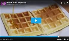 Waffle Nasıl Yapılır Videolu