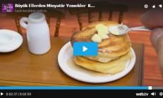 Büyük Ellerden Minyatür Yemekler Kahvaltıların Vazgeçilmezi Pancake