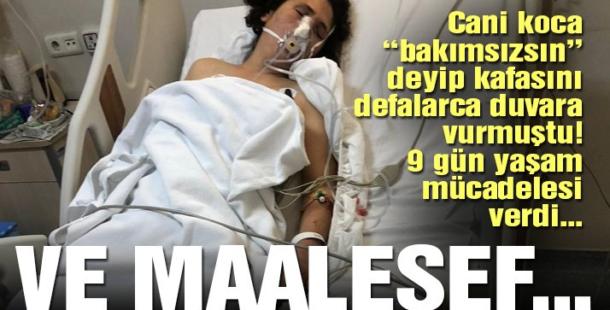 """""""Bakımsızsın"""" denilerek eşi tarafından dövülen kadın hayatını kaybetti"""