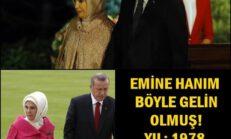 Emine Erdoğan İşte Böyle Gelin Olmuş Yıl 1978 İşte O Görüntüler